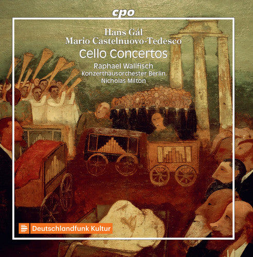 Gal / Wallfisch / Milton: Cello Concertos By Exiled Jewish Composers