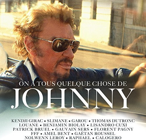 Various Artists: TRIBUTE TO JOHNNY HALLYDAY / ON A TOUS QUELQUE CHOSE DE JOHNNY
