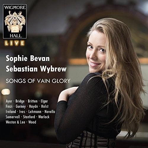 Sophie Bevan: Songs Of Vain Glory