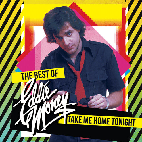 Eddie Money: Take Me Home Tonight - The Best Of