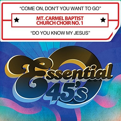 Mt Carmel Baptist Church Choir No 1: Come On, Don't You Want To Go / Do You Know My Jesus (Digital 45)