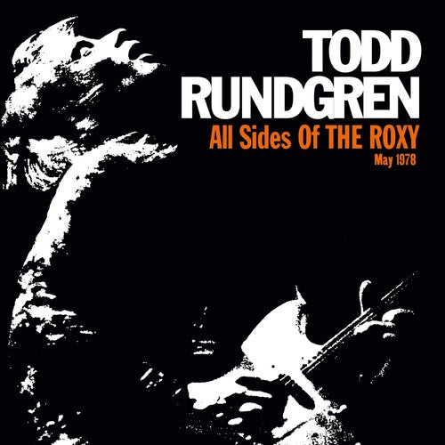 Todd Rundgren: All Sides Of The Roxy: May 1978