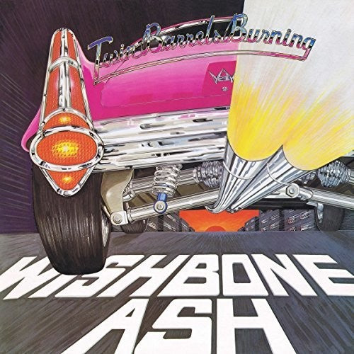 Wishbone Ash: Twin Barrels Burning