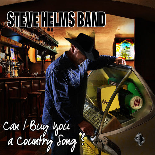 Steve Helms: Can I Buy You A Country Song?