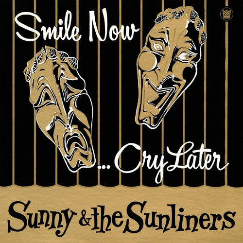 Sunny & Sunliners: Smile Now, Cry Later