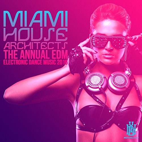 Miami House Architects: The Annual EDM - Electronic Dance Music 2016