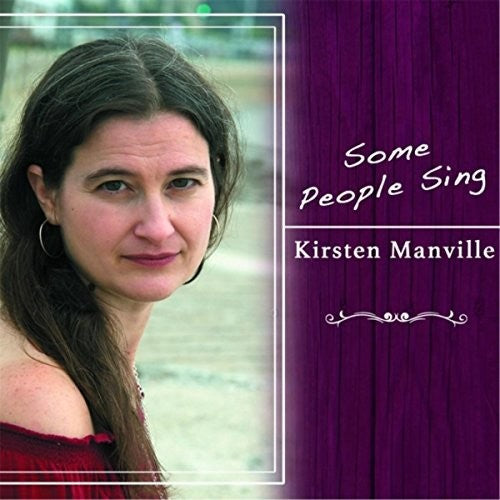 Kirsten Manville: Some People Sing