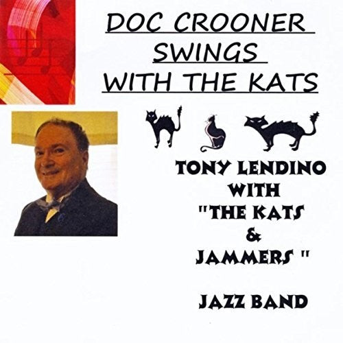 Tony Lendino: Doc Crooner Swings With The Kats
