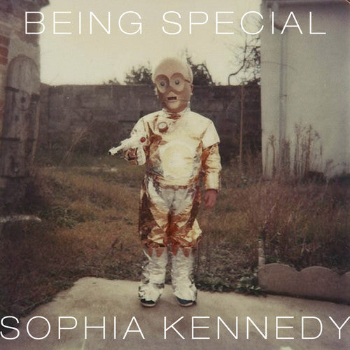 Sophia Kennedy: Being Special