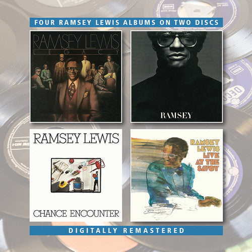 Ramsey Lewis: Legacy / Ramsey / Chance Encounter / Live At The Savoy