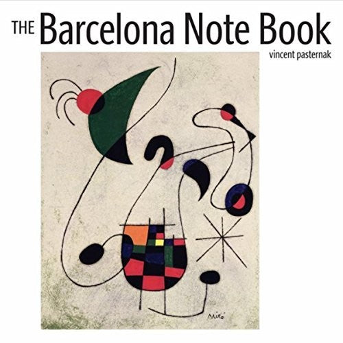 Vincent Pasternak: The Barcelona Note Book