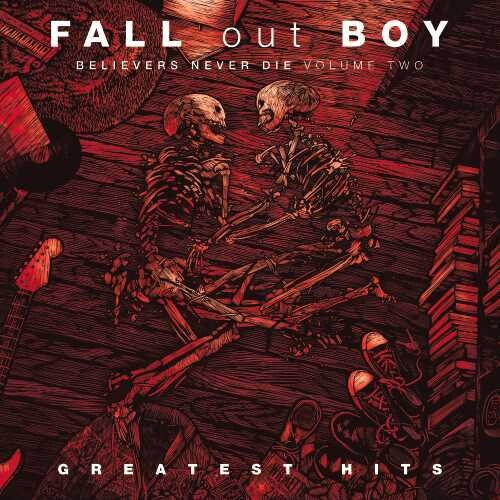 Fall Out Boy: Believers Never Die, Vol. 2