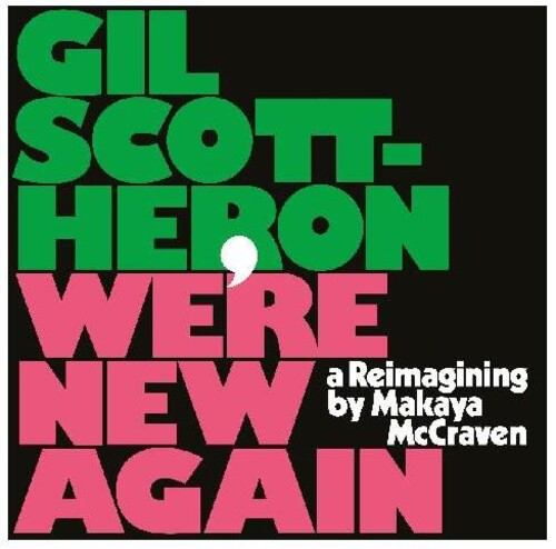 Gil Scott-Heron: We're New Again - A Reimagining By Makaya Mccraven
