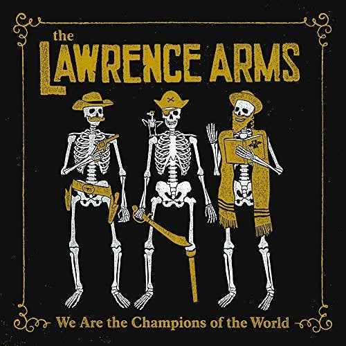 The Lawrence Arms: We Are The Champions Of The World