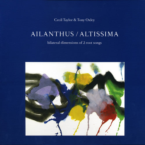 Taylor, Cecil / Oxley, Tony: Ailanthus / Bilateral Dimensions Of 2 Root Songs