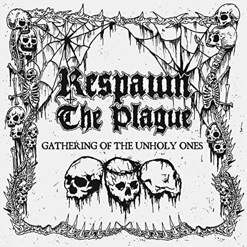 Respawn the Plague: Gathering Of The Unholy Ones