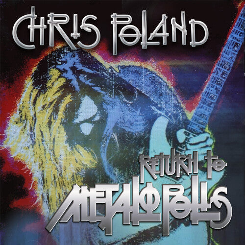 Chris Poland: Return To Metalopolis