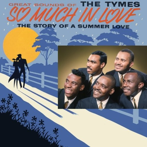 The Tymes: So Much In Love