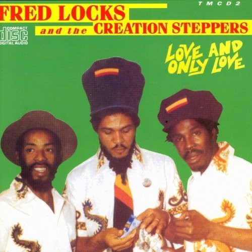 Locks, Fred & the Creation Steppers: Love & Only Love