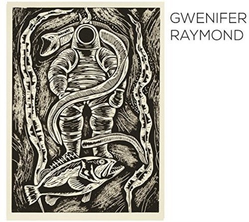 Gwenifer Raymond: Deep Sea Diver / Bleeding Finger Blues