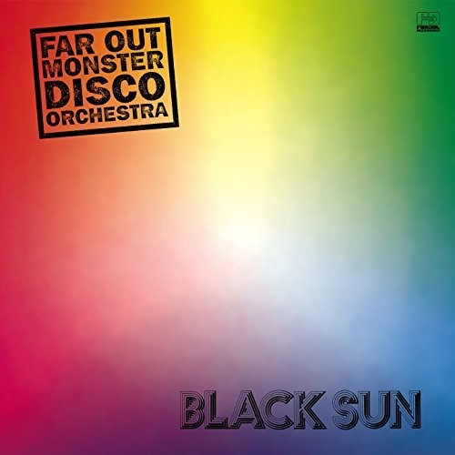 Far Out Monster Disco Orchestra: Black Sun