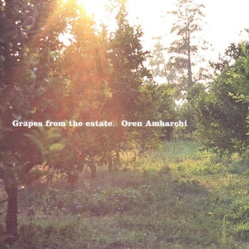 Oren Ambarchi: Grapes From The Estate