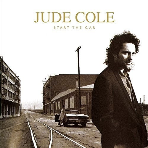 Jude Cole: Start The Car