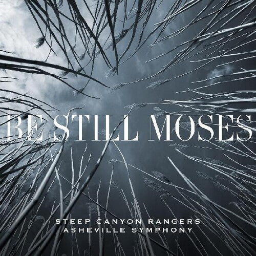 Steep Canyon Rangers & Asheville Symphony: Be Still Moses