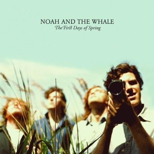 Noah and the Whale: First Days Of Spring