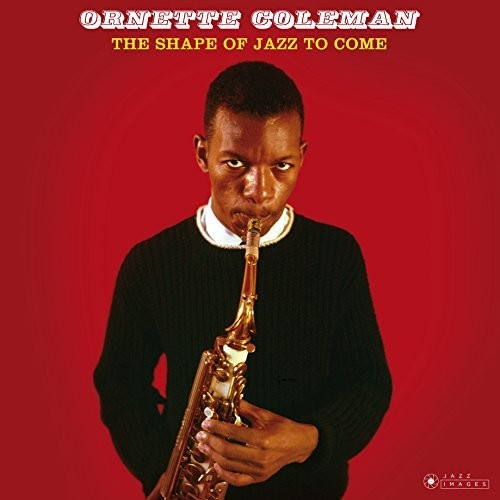 Ornette Coleman: Shape Of Jazz To Come
