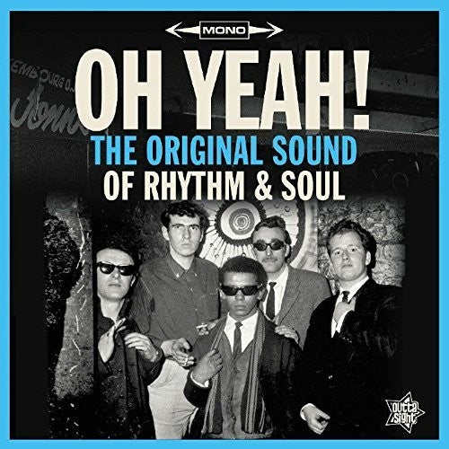 Various Artists: Oh Yeah: The Original Sound of Rhythm & Soul