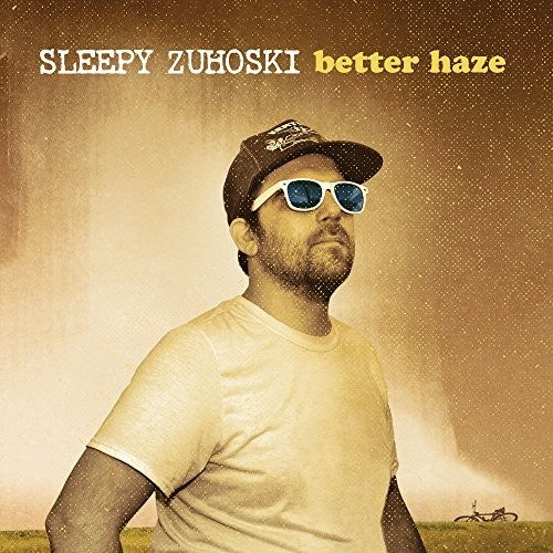 Sleepy Zuhoski: Better Haze