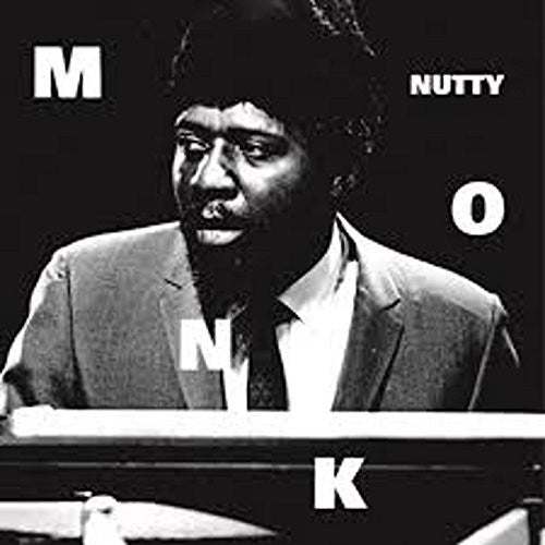 Thelonious Monk: Nutty