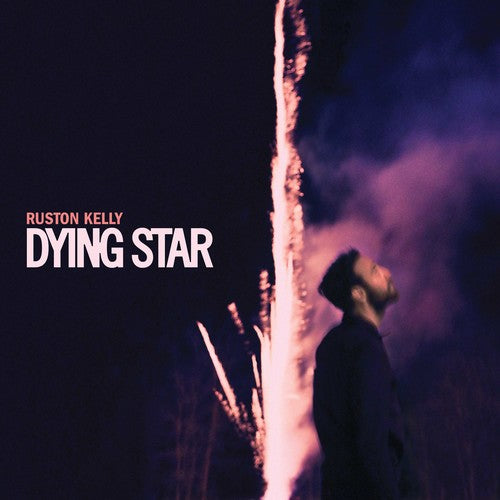 Ruston Kelly: Dying Star
