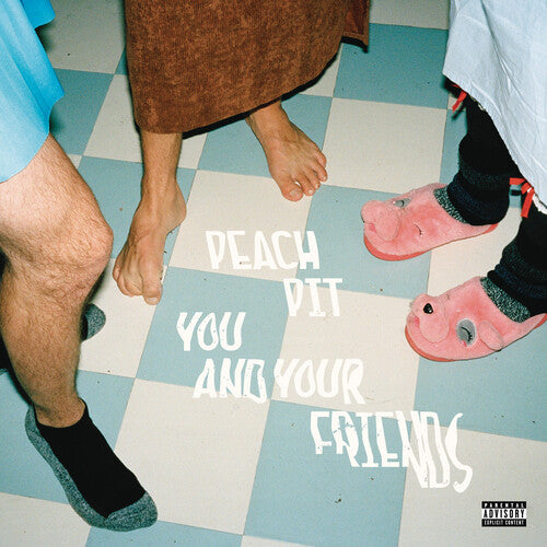 Peach Pit: You And Your Friends