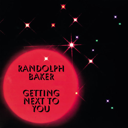Randolph Baker: Getting Next To You