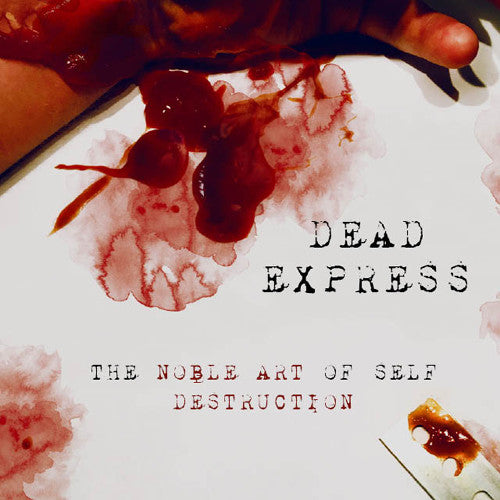 Dead Express: The Noble Art Of Self Destruction