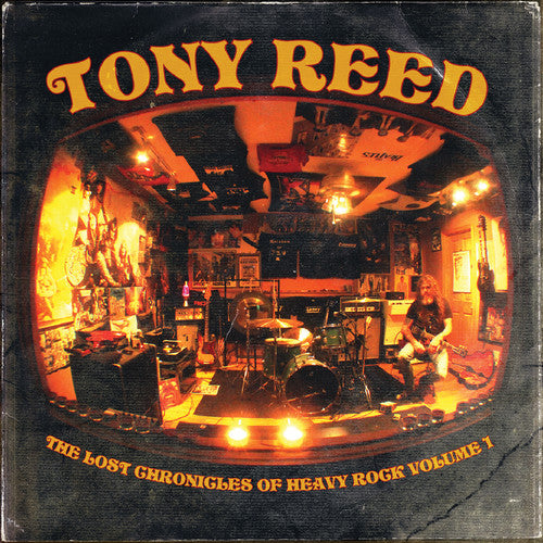 Tony Reed: The Lost Chronicles Of Heavy Rock - Volume 1
