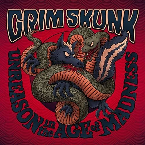 Grimskunk: Unreason In The Age Of Madness