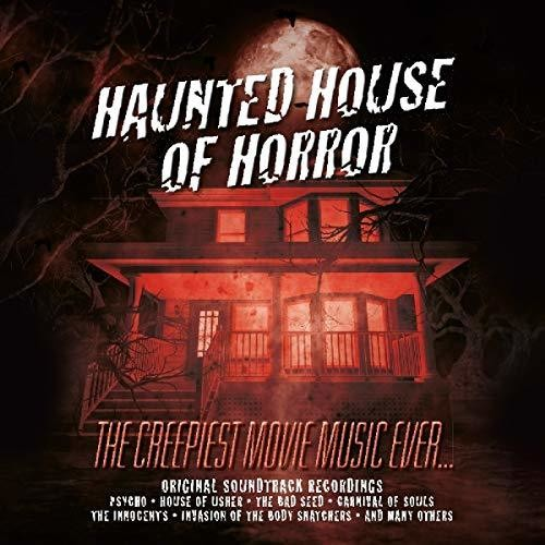 Haunted House of Horror: Creepiest Movie Music: Haunted House Of Horror: Creepiest Movie Music Ever / Various