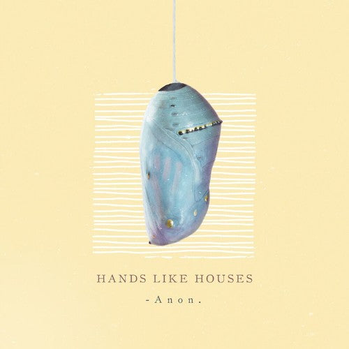 Hands Like Houses: Anon.