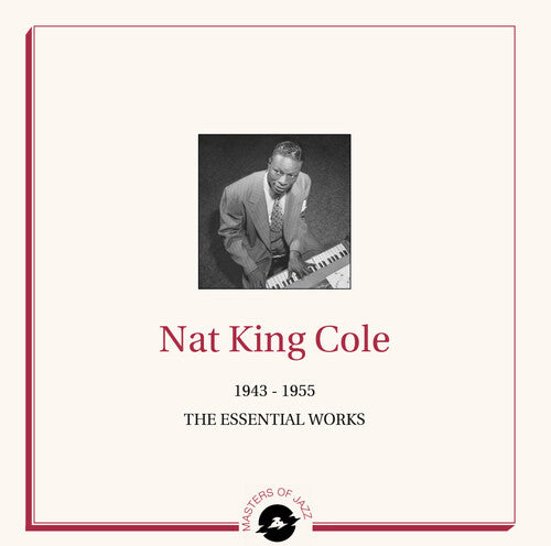 Nat King Cole: The Essential Works 1943-1955