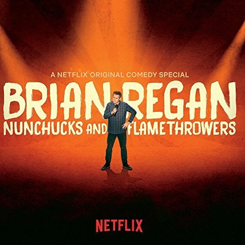 Brian Regan: Nunchucks & Flamethrowers