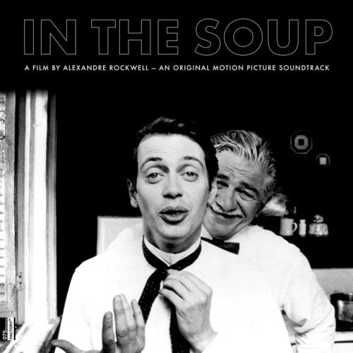 Mader: In The Soup: A Film By Alexandre Rockwell