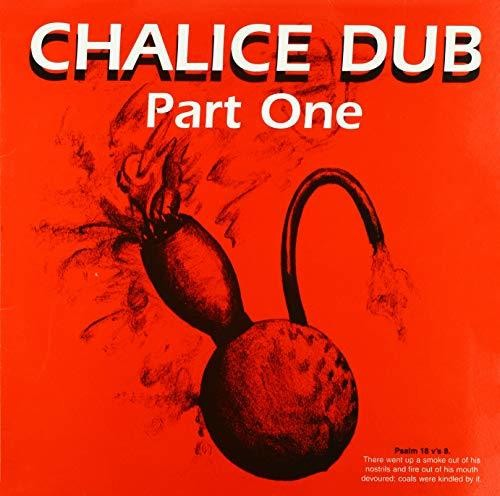 Chalice Dub: Part One