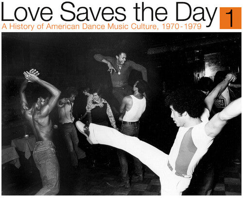 Love Saves the Day: History of American Dance Pt 1: Love Saves the Day: A History Of American Dance Music Culture 1970-79 Part 1  / Various