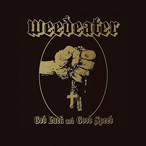 Weedeater: God Luck & Good Speed
