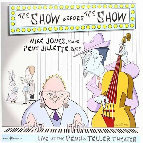 Jones, Mike / Jillette, Penn: Show Before The Show