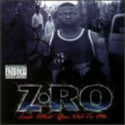 Z-Ro: Look What You Did To Me