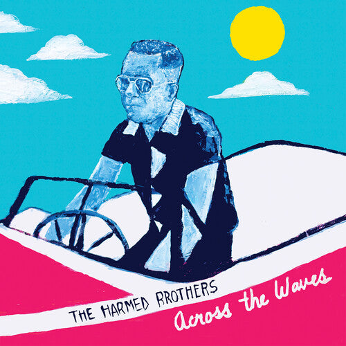 The Harmed Brothers: Across The Waves